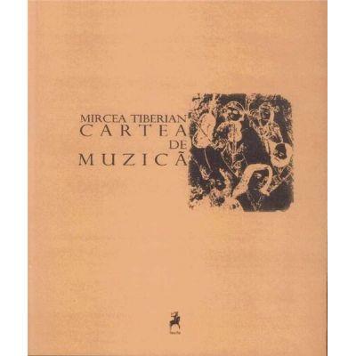 Cartea de muzica - Mircea Tiberian