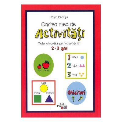 Cartea mea de activitati, 2-3 ani - Mara Neacsu
