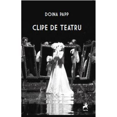 Clipe de teatru- Doina Papp