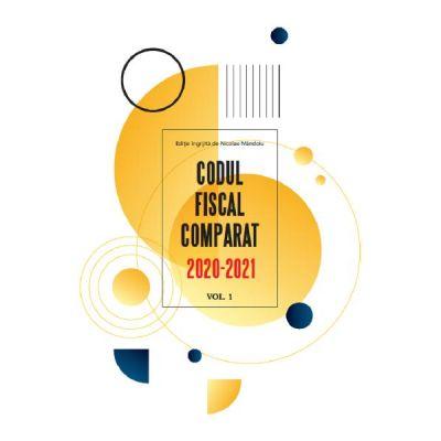Codul fiscal comparat 2020-2021. Vol. 1+Vol. 2+Vol. 3 Act. 01. 03. 2021
