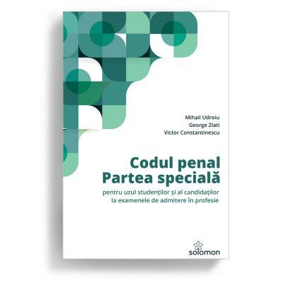 Codul penal. Partea speciala - Mihail Udroiu, George Zlati, Victor Constantinescu