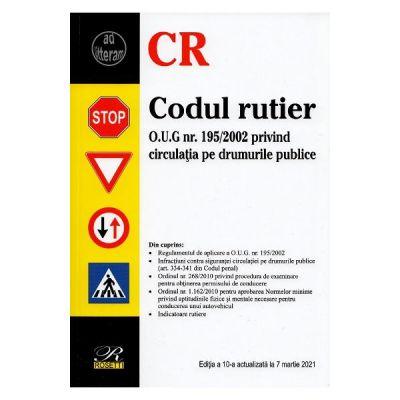 Codul rutier Ed. 10 Act. la 7 martie 2021