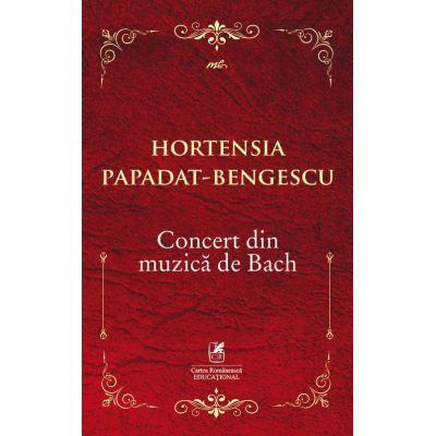 Concert din muzica de Bach - Hortensia Papadat-Bengescu