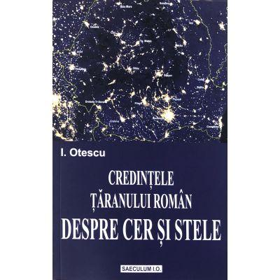 Credintele taranului roman despre cer si stele - Ion Otescu