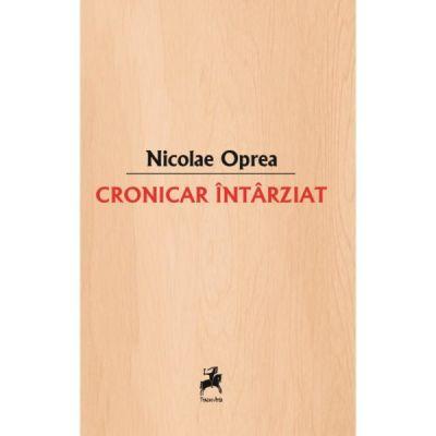 Cronicar intarziat - Nicolae Oprea