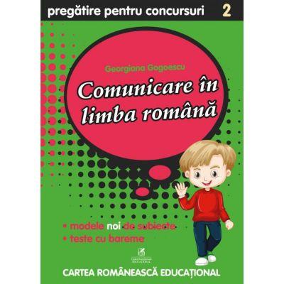 Culegere pregatire pentru concursuri. Comunicare in Limba Romana. Clasa a II-a - Georgiana Gogoescu