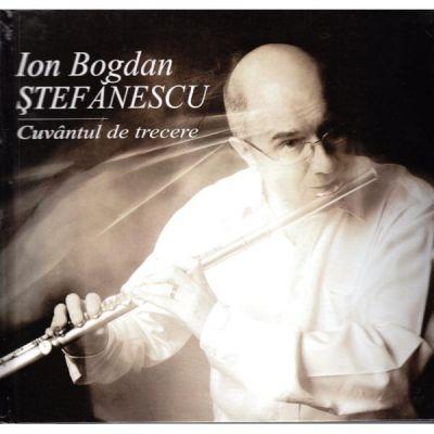 Cuvantul de trecere. Cu CD - Ion Bogdan Stefanescu