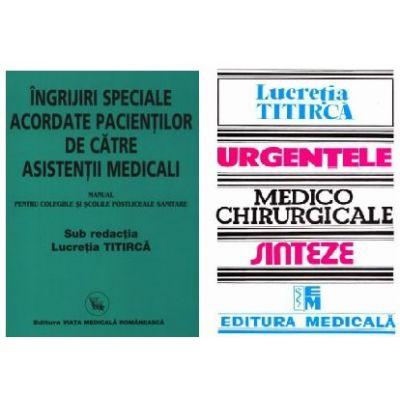 Pachet Ingrijiri speciale acordate pacientilor si Urgentele medico-chirurgicale, autor Lucretia Titirca