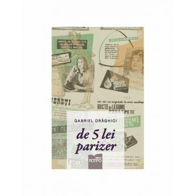 De 5 lei parizer - Gabriel Draghici