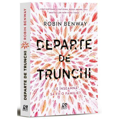 Departe de trunchi - Robin Benway