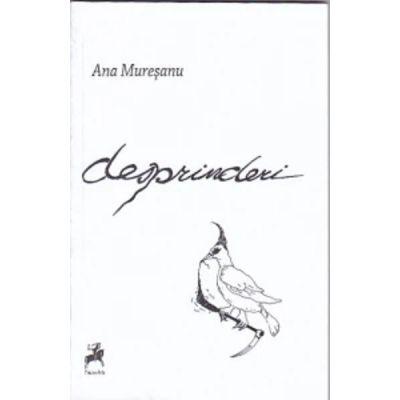 Desprinderi - Ana Muresanu