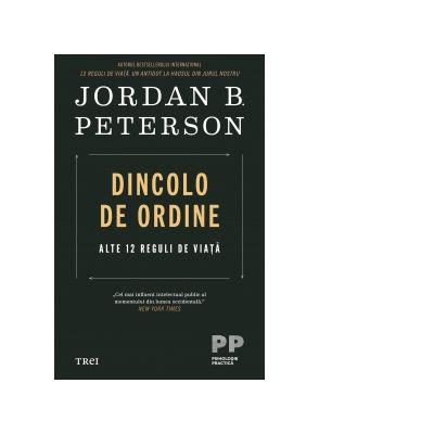 Dincolo de ordine. Alte 12 reguli de viata - Jordan B. Peterson