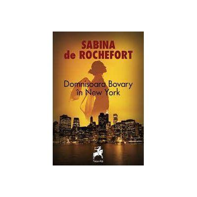 Domnisoara Bovary in New York - Sabina de Rochefort