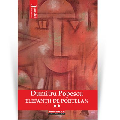 Elefantii de portelan. Vol. 2 - Dumitru Popescu