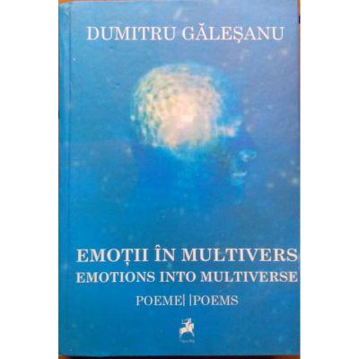 Emotii in multivers. Emotions into multiverse - Dumitru Galesanu