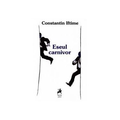 Eseul carnivor- Constantin Iftime
