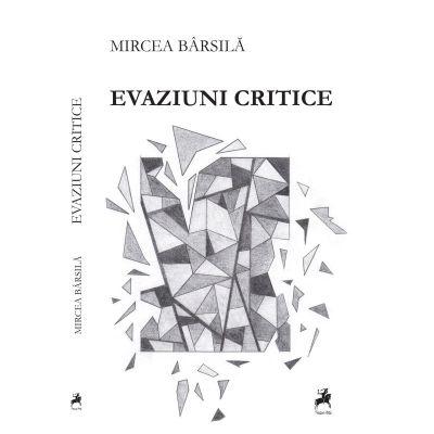 Evaziuni critice - Mircea Barsila