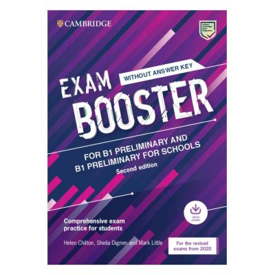 Exam Booster for B1 Preliminary and B1 Preliminary for Schools without Answer Key with Audio for the Revised 2020 Exams - Helen Chilton, Sheila Dignen, Mark Little