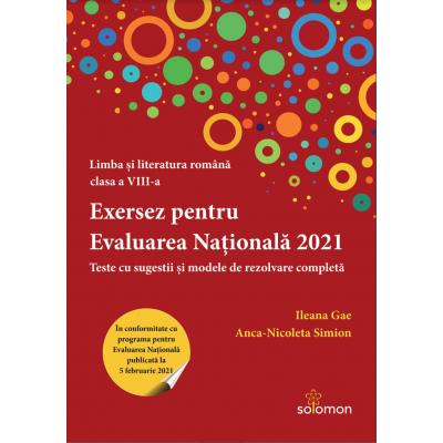 Exersez pentru Evaluarea Nationala 2021. Teste cu sugestii si modele de rezolvare completa - Ileana Gae, Anca Nicoleta Simion