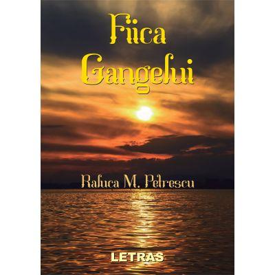 Fiica Gangelui - Raluca M. Petrescu