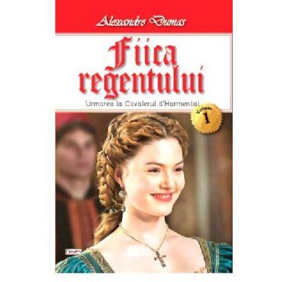 Fiica regentului, vol. 1 - Alexandre Dumas