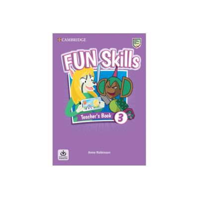 Fun Skills Level 3, Teacher's Book with Audio Download - Anne Robinson