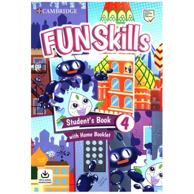 Fun Skills Level 4, Student's Book with Home Booklet and Downloadable Audio - Bridget Kelly, David Valente