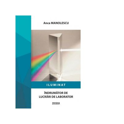 Iluminat. Indrumator de lucrari de laborator - Anca Manolescu