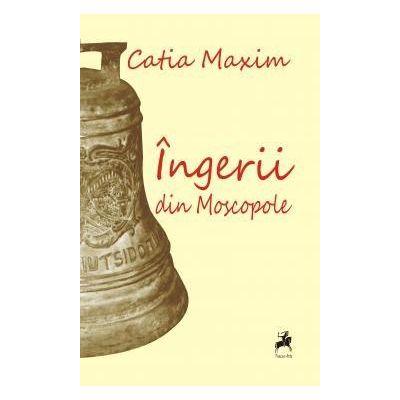 Ingerii din Moscopole - Catia Maxim