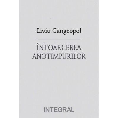 Intoarcerea anotimpurilor - Liviu Cangeopol