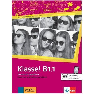 Klasse! B1. 1, Kursbuch mit Audios und Videos. Deutsch fur Jugendliche - Sarah Fleer, Ute Koithan, Tanja Mayr-Sieber, Bettina Schwieger