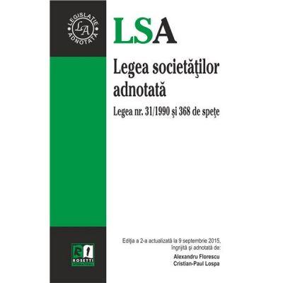 Legea societatilor adnotata. Legea nr. 31/1990 si 368 de spete - Alexandru Florescu, Cristian Paul Lospa