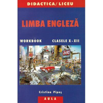 Limba engleza, clasele X-XII - Cristina Pipos, Tania Musina