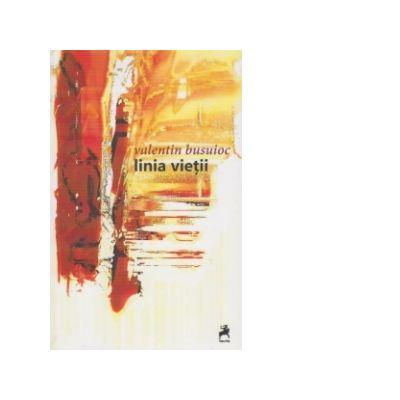 Linia vietii - Valentin Busuioc