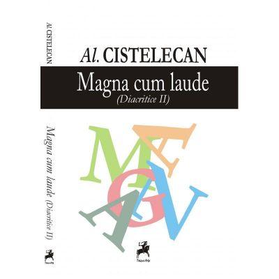 Magna cum laude. Diacritice II - Al. Cistelecan