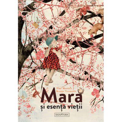 Mara si esenta vietii - Tine Mortier
