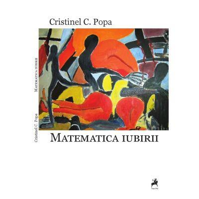 Matematica iubirii - Cristinel C. Popa