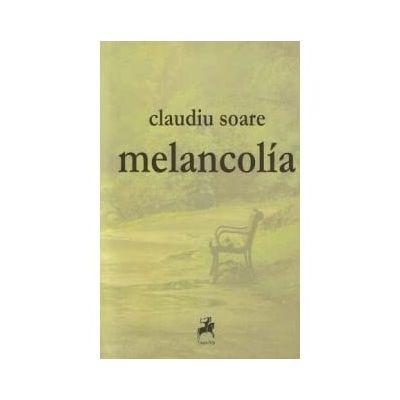 melancolia - Claudiu Soare