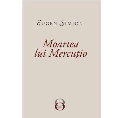 Moartea lui Mercutio - Eugen Simion