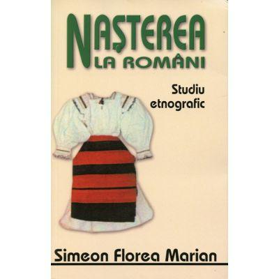 Nasterea, nunta si inmormantarea la romani - Simion Florea Marian