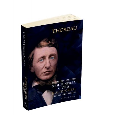 Nesupunerea civica si alte scrieri - Henry David Thoreau