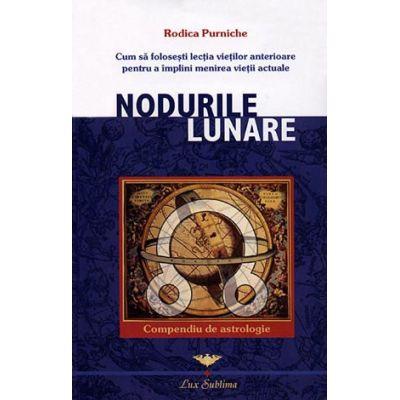 Nodurile lunare. Compendiu de astrologie - Rodica Purniche