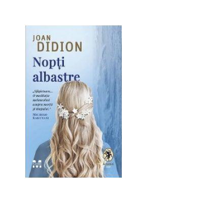 Nopti albastre - Joan Didion