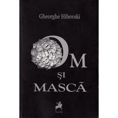 Om si masca - Gheorghe Hibovski