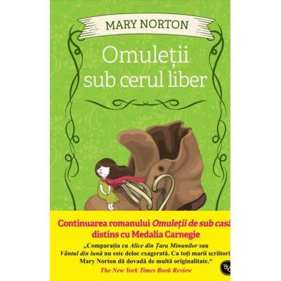 Omuletii sub cerul liber - Mary Norton