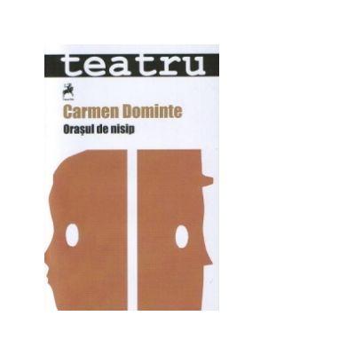 Orasul de nisip - Carmen Dominte