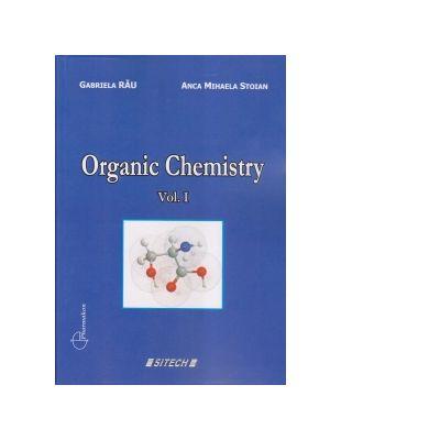 Organic Chemistry. Vol. I - Gabriela Rau, Anca Mihaela Stoian