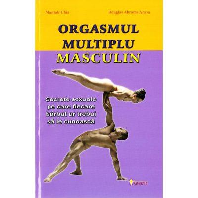 Orgasmul multiplu masculin. Secrete sexuale pe care fiecare barbat ar trebui sa le cunoasca - Mantak Chia