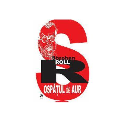Ospatul de aur - Stephan Roll