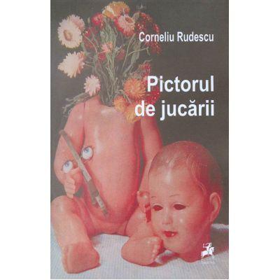 Pictorul de jucarii - Corneliu Rudescu